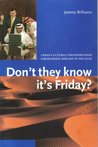 Don't They Know It's Friday? Cross-Cultural Considerations for Business and Life in the Gulf