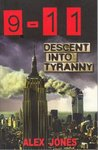 9-11 Descent into Tyranny: The New World Order's Dark Plans to Turn Earth into a Prison Planet