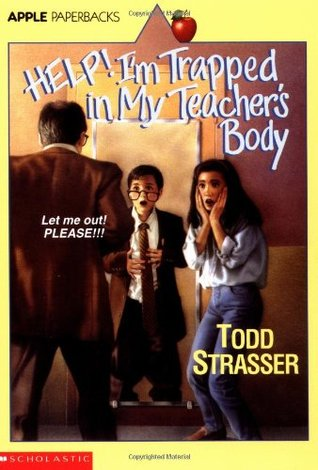 Help! I'm Trapped In My Teacher's Body by Todd Strasser