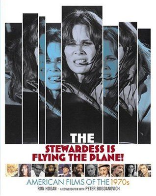 The Stewardess Is Flying The Plane! American Films of the 1970s by Ron Hogan