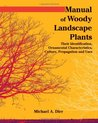 Manual of Woody Landscape Plants: Their Identification, Ornamental Characteristics, Culture, Propagation, and Uses