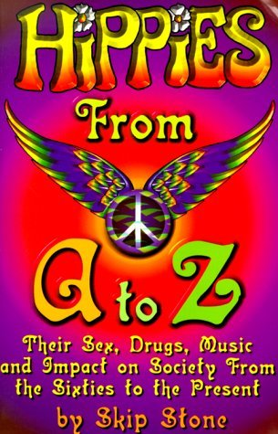 Hippies From A to Z by Skip Stone