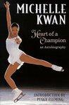 Michelle Kwan, Heart of a Champion: An Autobiography