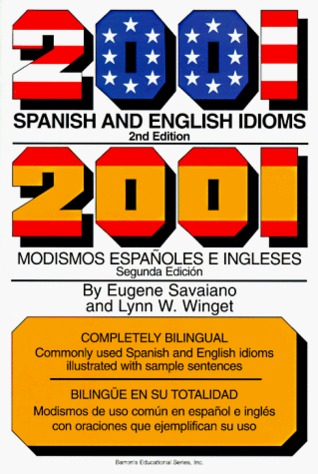 2001 Spanish and English Idioms by Eugene Savaiano