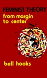 Feminist Theory: From Margin to Centre