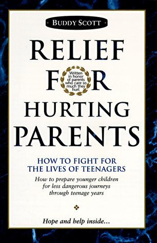 Relief For Hurting Parents by Buddy Scott