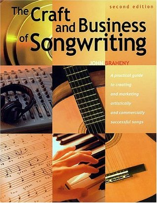 The Craft and Business of Songwriting