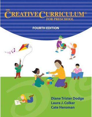 The Creative Curriculum for Preschool by Diane Trister Dodge