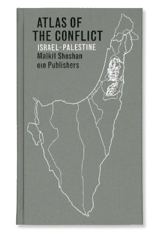 Atlas of the Conflict: Israel - Palestine