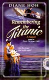Remembering the Titanic by Diane Hoh