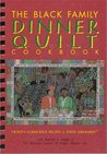 The Black Family Dinner Quilt Cookbook: Health Conscious Recipes & Food Memories