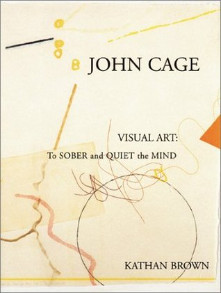 John Cage Visual Art by Kathan Brown