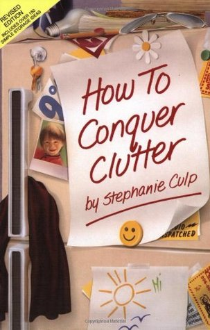 How to Conquer Clutter by Stephanie Culp