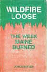 Wildfire Loose: The Week Maine Burned