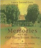 Memories of the Old Plantation Home by Laura Locoul Gore