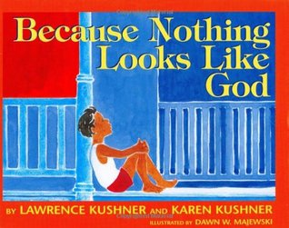 Because Nothing Looks Like God by Lawrence Kushner