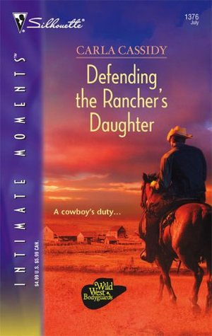 Defending the Rancher's Daughter by Carla Cassidy