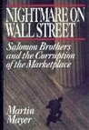 Nightmare on Wall Street: Solomon Brothers and the Corruption of the Marketplace