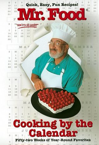 Mr. Food Cooking By the Calendar by Art Ginsburg