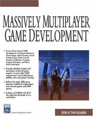 Massively Multiplayer Game Development by Thor Alexander
