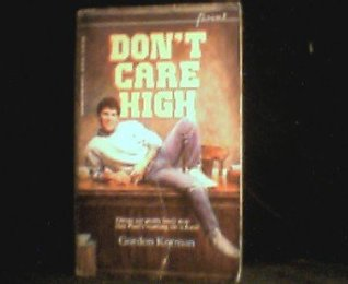 Don't Care High by Gordon Korman