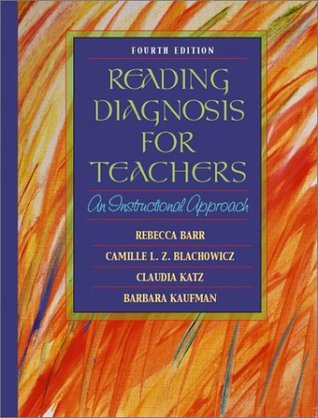 Reading Diagnosis for Teachers: An Instructional Approach (4th Edition) Rebecca Barr