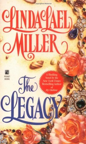 The Legacy by Linda Lael Miller