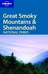 Lonely Planet Great Smoky Mountains & Shenandoah National Parks