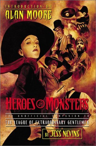 Heroes & Monsters by Jess Nevins