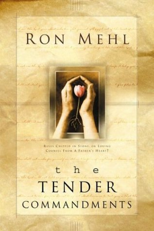 The Tender Commandments  by Ron Mehl