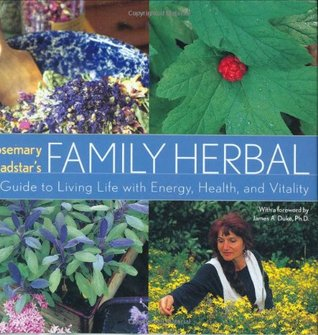 Rosemary Gladstar's Family Herbal by Rosemary Gladstar