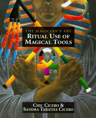 Ritual Use of Magical Tools by Chic Cicero