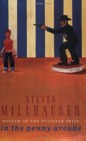 In the Penny Arcade by Steven Millhauser