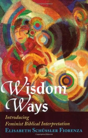 Free download Wisdom Ways: Introducing Feminist Biblical Interpretation PDF by Elisabeth Schüssler Fiorenza
