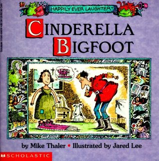Cinderella Bigfoot Happily Ever Laughter