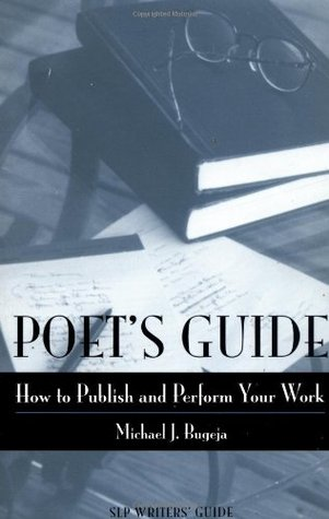 Download free Poet's Guide: How to Publish and Perform Your Work (Story Line Press Writer's Guides) PDF