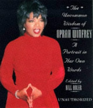 The Uncommon Wisdom of Oprah Winfrey by Oprah Winfrey
