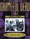 Grateful Dead: What a Long, Strange Trip: The Stories Behind Every Song 1965-1995