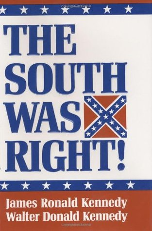 The South Was Right! by James Ronald Kennedy