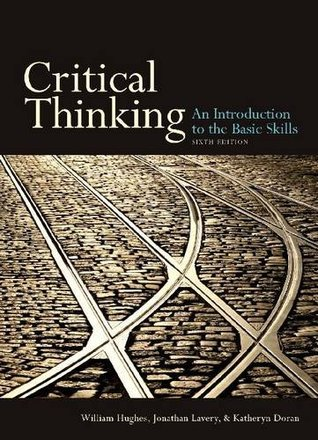 Review Critical Thinking, Sixth Edition: An Introduction to the Basic Skills PDF