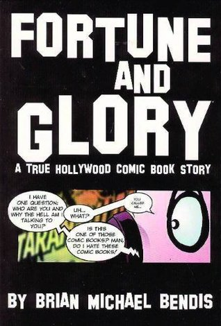 Fortune & Glory by Brian Michael Bendis
