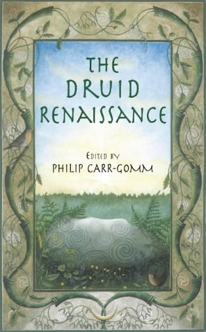 The Druid Renaissance by Philip Carr-Gomm