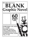 Blank Graphic Novel: 60 Formatted Pages Plus Guide
