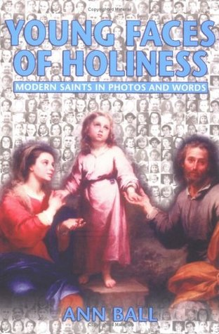 Young Faces of Holiness by Ann Ball
