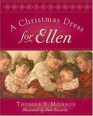 A Christmas Dress for Ellen by Thomas S. Monson