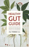 Healthy Gut Guide: Natural Solutions for Your Digestive Disorders