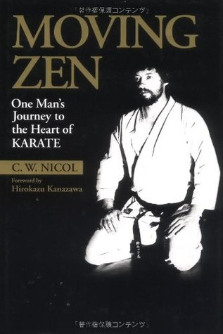 Moving Zen: One Mans Journey to the Heart of Karate (Bushido--The Way of the Warrior)