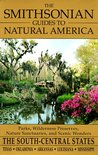 The Smithsonian Guides to Natural America: The South-Central States: Texas, Oklahoma, Arkansas, Louisiana, Mississippi (Smithsonian Guides to Natural America)