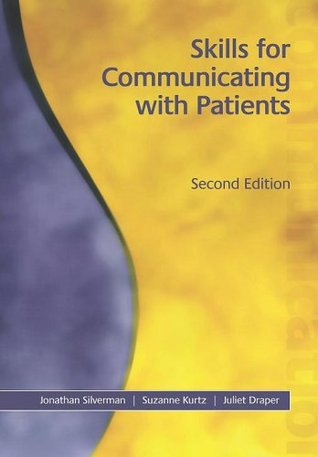 Skills for Communicating with Patients by Jonathan Silverman