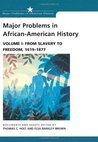 Major Problems in African-American History, Volume I: From Slavery to Freedom, 1619-1877: Documents and Essays